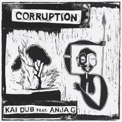 "Kai Dub ft. Anja G - ""Corruption"""